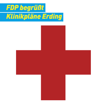 FDP Erding Plakat Banner FDP begrüßt Klinikpläne Erding